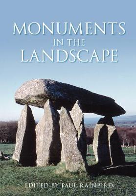 Monuments in the Landscape by Paul Rainbird
