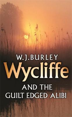 Wycliffe and the Guilt-Edged Alibi by W. J. Burley