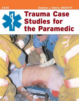 Trauma Case Studies for the Paramedic by American Academy of Orthopaedic Surgeons (AAOS)