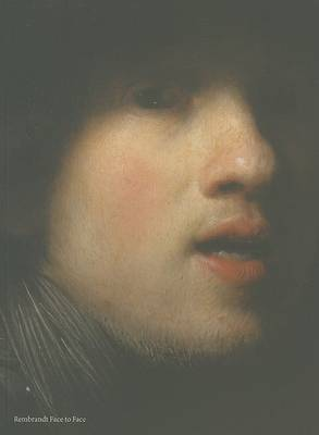 Rembrandt Face to Face by Stephanie S. Dickey
