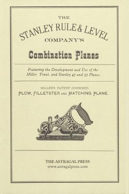 The Stanley Rule & Level Company's Combination Plane by Kenneth D. Roberts