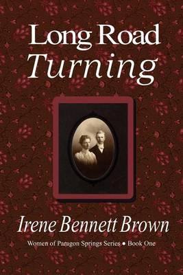 Long Road Turning by Irene Bennett Brown