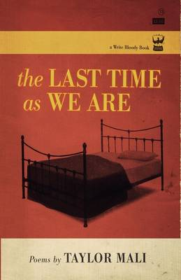 Last Time As We Are by Taylor Mali