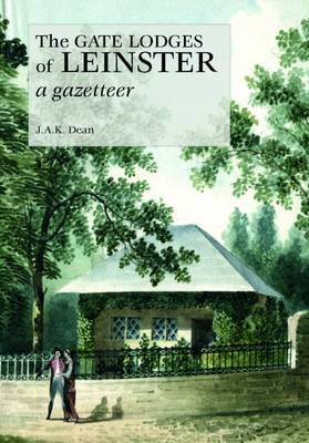 The Gate Lodges of Leinster: A Gazetteer by