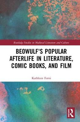 Beowulf's Popular Afterlife in Literature, Comic Books, and Film book