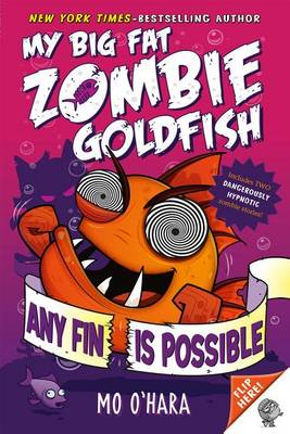 Any Fin Is Possible: My Big Fat Zombie Goldfish by Mo O'Hara