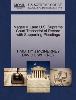 Magee V. Lane U.S. Supreme Court Transcript of Record with Supporting Pleadings by Timothy J McInerney