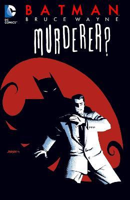 Batman: Bruce Wayne  Murderer TP (New Edition) by Ed Brubaker