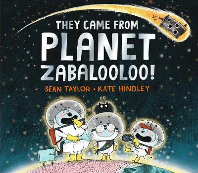 They Came from Planet Zabalooloo! by Sean Taylor