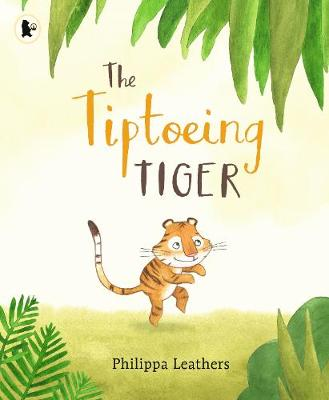 The The Tiptoeing Tiger by Philippa Leathers