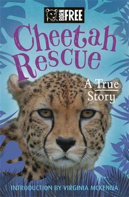Born Free: Cheetah Rescue book
