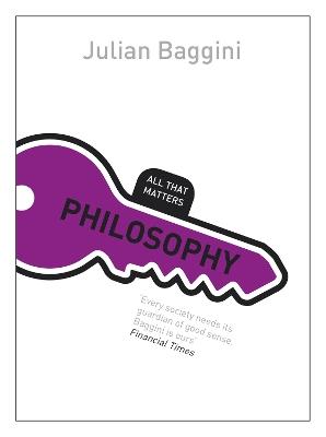 Philosophy: All That Matters by Julian Baggini