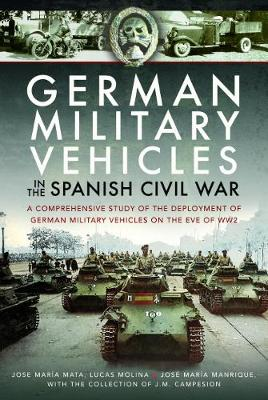 German Military Vehicles in the Spanish Civil War by Lucas Molina