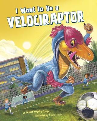 I Want to Be a Velociraptor book