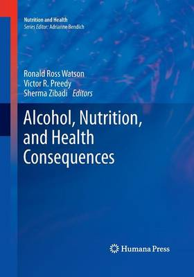 Alcohol, Nutrition, and Health Consequences book