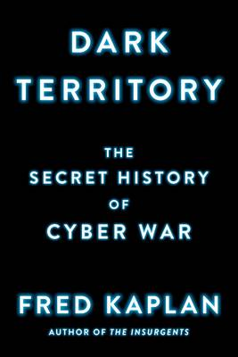 Dark Territory by Fred Kaplan