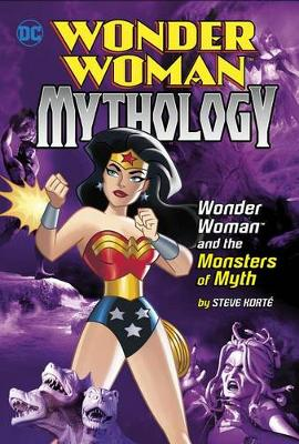 Wonder Woman and the Monsters of Myth by Steve Korte