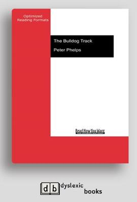 The Bulldog Track: A grandson's story of an ordinary man's war and survival on the other Kokoda trail by Peter Phelps