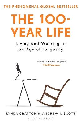 The 100-Year Life: Living and Working in an Age of Longevity by Lynda Gratton