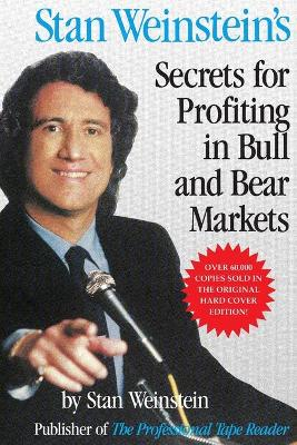 Stan Weinstein's Secrets For Profiting in Bull and Bear Markets by Stan Weinstein