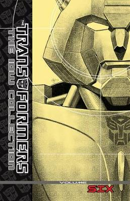 Transformers The Idw Collection Volume 6 by James Roberts