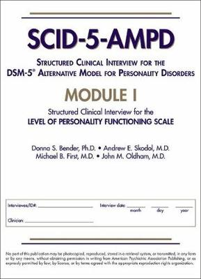 Structured Clinical Interview for the DSM-5 (R) Alternative Model for Personality Disorders (SCID-5-AMPD) Module I by Donna S. Bender