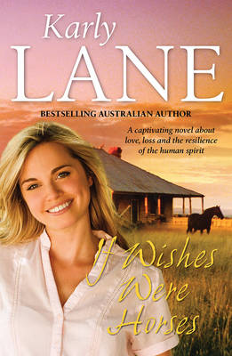 If Wishes Were Horses by Karly Lane