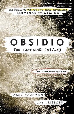 Obsidio - the Illuminae files part 3 by Amie Kaufman