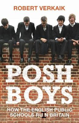 Posh Boys by Robert Verkaik