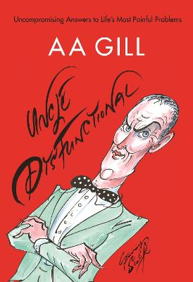 Uncle Dysfunctional by AA Gill