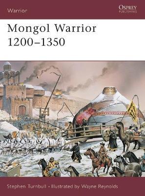 Mongol Warrior 1200-1350 by Stephen Turnbull