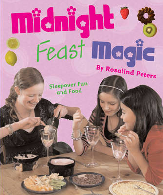 Midnight Feast Magic by Rosalind Peters