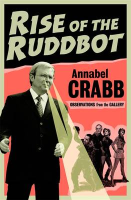 Rise of the Ruddbot: Observations from the Gallery by Andrew Fuller