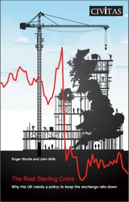 The Real Sterling Crisis by Roger Bootle