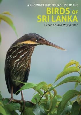 Photographic Field Guide to the Birds of Sri Lanka by Gehan de Silva Wijeyeratne