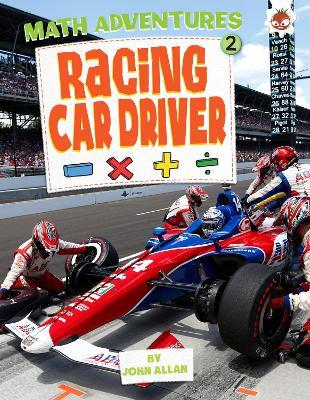 Racing Car Driver: Maths Adventures 2 by John Allan
