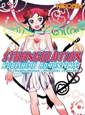 Strangulation: Kubishime Romanticist by NisiOisiN