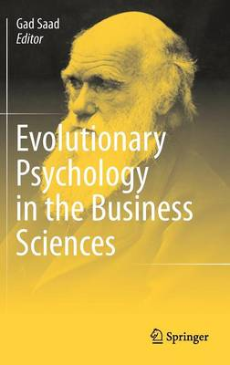 Evolutionary Psychology in the Business Sciences by Gad Saad