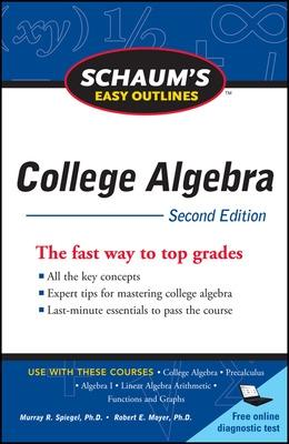 Schaum's Easy Outline of College Algebra, Second Edition by Robert Moyer