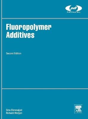 Fluoropolymer Additives by Sina Ebnesajjad