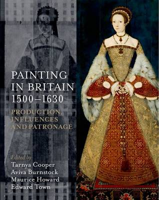 Painting in Britain 1500-1630 by Tarnya Cooper