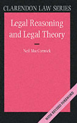 Legal Reasoning and Legal Theory by Neil MacCormick