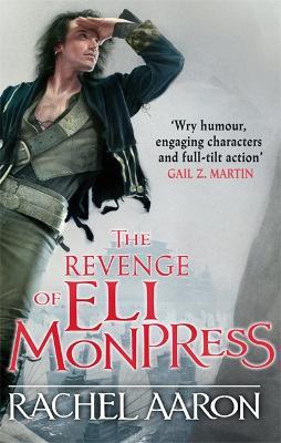 The Revenge of Eli Monpress by Rachel Aaron