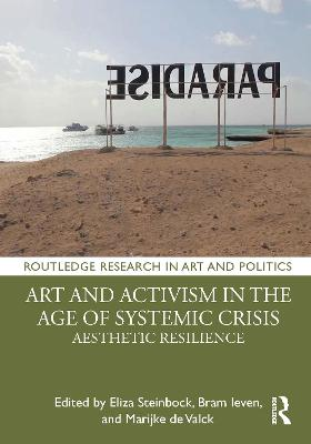 Art and Activism in the Age of Systemic Crisis: Aesthetic Resilience book