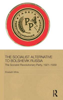 Socialist Alternative to Bolshevik Russia by Elizabeth White