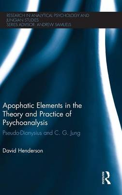 Apophatic Elements in the Theory and Practice of Psychoanalysis book