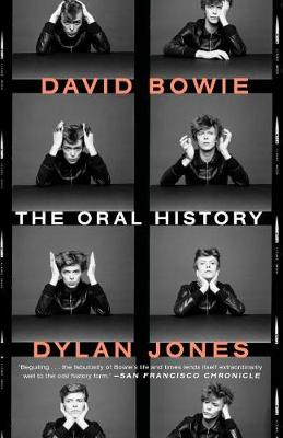 David Bowie: The Oral History by Dylan Jones