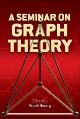 A Seminar on Graph Theory by Frank Harary