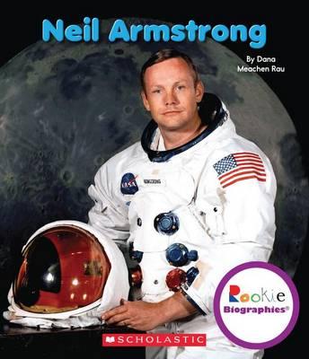 Neil Armstrong by Dana Meachen Rau