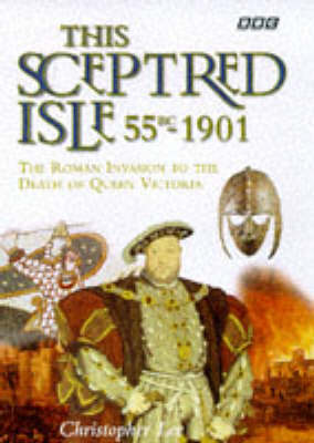 This Sceptred Isle:55BC-1901 by Anna Massey